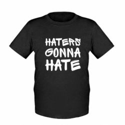 Дитяча футболка Haters gonna hate