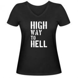 Женская футболка с V-образным вырезом High way to hell