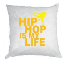 Подушка Hip-hop is my life - FatLine