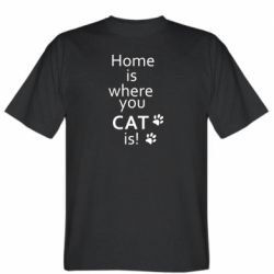 Мужская футболка Home is where your Cat is!