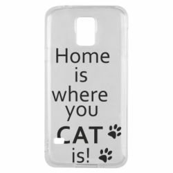 Чехол для Samsung S5 Home is where your Cat is!
