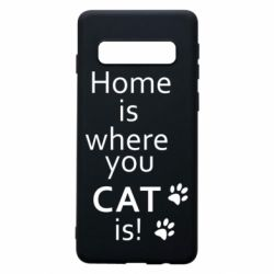 Чехол для Samsung S10 Home is where your Cat is!