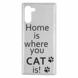Чехол для Samsung Note 10 Home is where your Cat is!