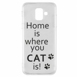 Чехол для Samsung A6 2018 Home is where your Cat is!