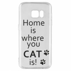Чехол для Samsung S7 Home is where your Cat is!