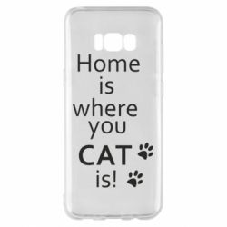Чехол для Samsung S8+ Home is where your Cat is!