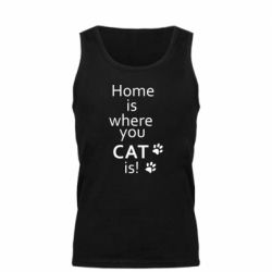 Мужская майка Home is where your Cat is!