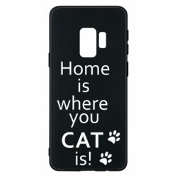 Чехол для Samsung S9 Home is where your Cat is!