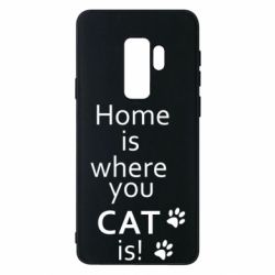 Чехол для Samsung S9+ Home is where your Cat is!