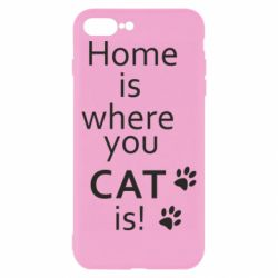 Чехол для iPhone 8 Plus Home is where your Cat is!