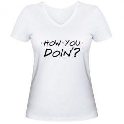 Купить Женская футболка с V-образным вырезом How you doin'?, FatLine