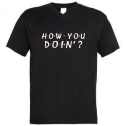 Чоловіча футболка з V-подібним вирізом How you doin'?