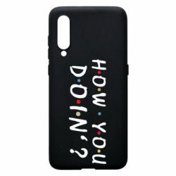 Чохол для Xiaomi Mi9 How you doin'?