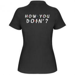 Женская футболка поло How you doin'?