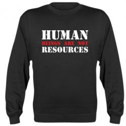 Реглан Human beings are not resources