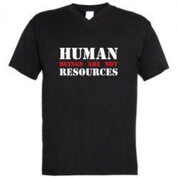 Чоловіча футболка з V-подібним вирізом Human beings are not resources