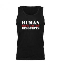 Майка чоловіча Human beings are not resources