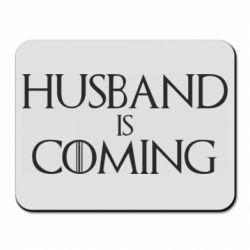 Коврик для мыши Husband is coming