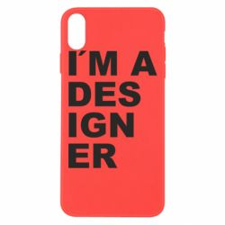 Чохол для iPhone Xs Max I AM A DESIGNER
