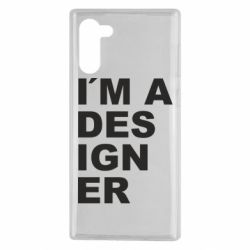 Чохол для Samsung Note 10 I AM A DESIGNER