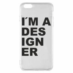 Чохол для iPhone 6 Plus/6S Plus I AM A DESIGNER