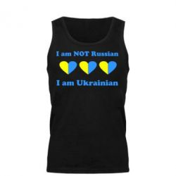 Мужская майка I am not Russian, a'm Ukrainian