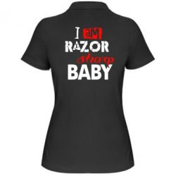 Жіноча футболка поло I am RAZOR sharp Baby