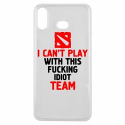 Чохол для Samsung A6s I can't play with this fucking idiot team Dota