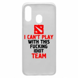 Чохол для Samsung A40 I can't play with this fucking idiot team Dota
