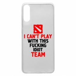 Чохол для Samsung A70 I can't play with this fucking idiot team Dota