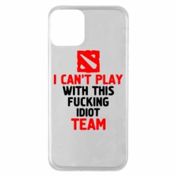 Чохол для iPhone 11 I can't play with this fucking idiot team Dota