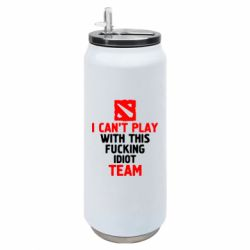 Термобанка 500ml I can't play with this fucking idiot team Dota