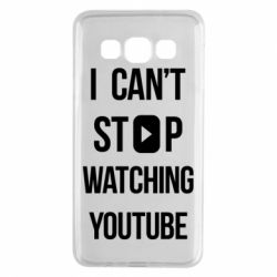 Чохол для Samsung A3 2015 I can't stop watching youtube
