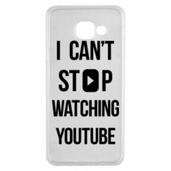 Чохол для Samsung A3 2016 I can't stop watching youtube