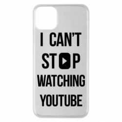 Чохол для iPhone 11 Pro Max I can't stop watching youtube