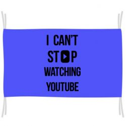 Прапор I can't stop watching youtube