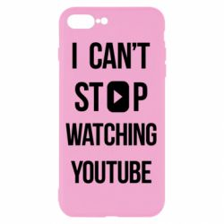 Чохол для iPhone 8 Plus I can't stop watching youtube