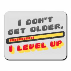 Коврик для мыши I don't get older i level up
