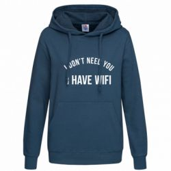 Женская толстовка I don't need you, i have wifi - FatLine
