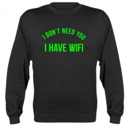 Реглан (свитшот) I don't need you, i have wifi