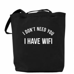 Сумка I don't need you, i have wifi