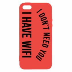 Чехол для iPhone5/5S/SE I don't need you, i have wifi - FatLine