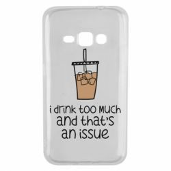 Чохол для Samsung J1 2016 I drink too much and that's an issue