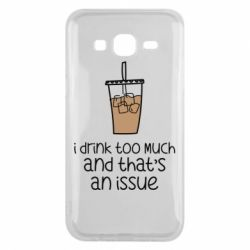 Чохол для Samsung J5 2015 I drink too much and that's an issue
