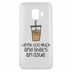 Чохол для Samsung J2 Core I drink too much and that's an issue
