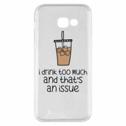 Чохол для Samsung A5 2017 I drink too much and that's an issue