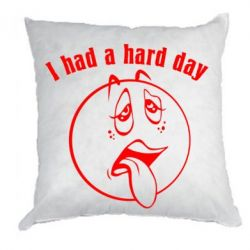 Подушка I had a hard day - FatLine