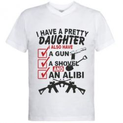 Мужская футболка  с V-образным вырезом I have a pretty daughter. I also have a gun, a shovel and an alibi