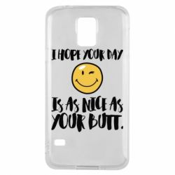 Чохол для Samsung S5 I hope your day is as nice as your butt