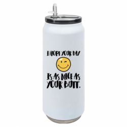 Термобанка 500ml I hope your day is as nice as your butt